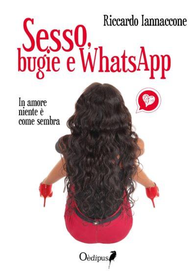SESSO, BUGIE E WHATSAPP di Riccardo Iannacone