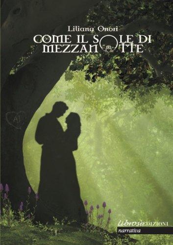 COME IL SOLE DI MEZZANOTTE di Liliana Onori